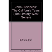 John Steinbeck: The California Years (The Literary West Series) by Brian St. Pierre (1984-04-03)