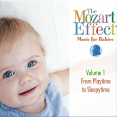 The Mozart Effect for Babies Vol 1 - From Playtime to Sleepytime