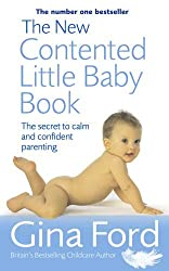 The New Contented Little Baby Book: The Secret to Calm and Confident Parenting by Gina Ford (2012-03-13)