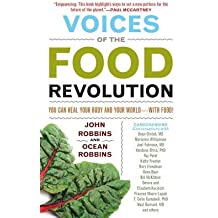 [(Voices of the Food Revolution: You Can Heal Your Body and Your World-with Food!)] [Author: John Robbins] published on (June, 2013)