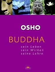 Buddha. Sein Leben - Sein Wirken - Seine Lehre.