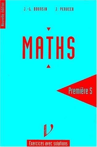 Mathématiques, 1ère S. Exercices avec solutions