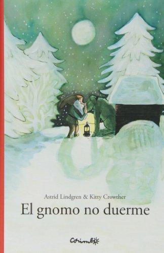El Gnomo No Duerme por Astrid Lindgren