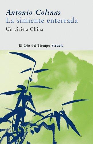 Descargar Libro La simiente enterrada (El Ojo del Tiempo) de Antonio Colinas