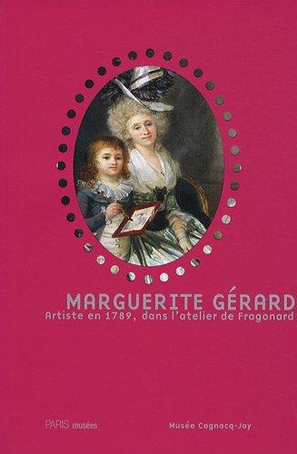 Marguerite Gérard : Artiste en 1789, dans l'atelier de Fragonard