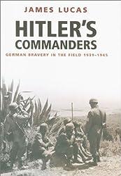 Hitler's Commanders: German Bravery in the Field, 1939-1945