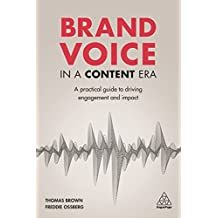 Brand Voice in a Content Era: A Practical Guide to Driving Engagement and Impact