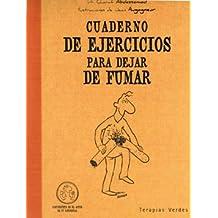 Cuaderno De Ejercicios Para Dejar De Fumar (Terapias Cuadernos ejercicios)