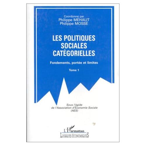 Les politiques sociales catégorielles. Fondements, portées et limites (2 volumes)