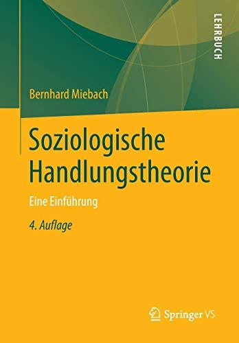 Soziologische Handlungstheorie: Eine Einführung