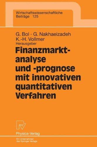 Finanzmarktanalyse und -prognose mit innovativen quantitativen Verfahren. Ergebnisse des 5. Karlsruher Ã-konometrie-Workshops (Wirtschaftswissenschaftliche Beiträge Bd. 125) by Georg Bol (1996-05-20)