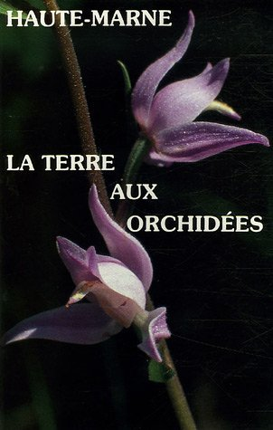 Haute-Marne : La terre aux orchidées