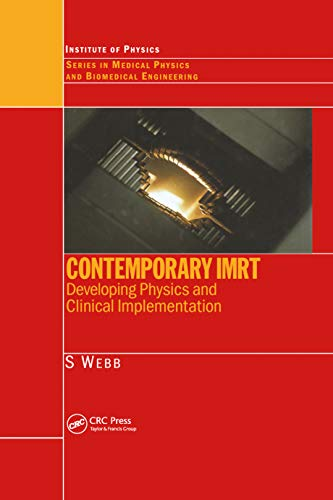 Contemporary IMRT: Developing Physics and Clinical Implementation (Series in Medical Physics and Biomedical Engineering) (English Edition)