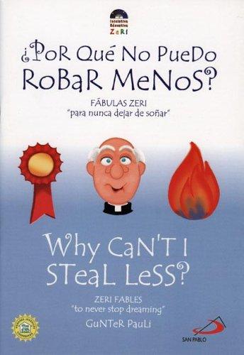 Por Que no Puedo Robar Menos / Why Can't I Steal Less?: Fabulas Zeri