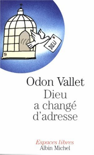 Dieu a changé d'adresse par Odon Vallet