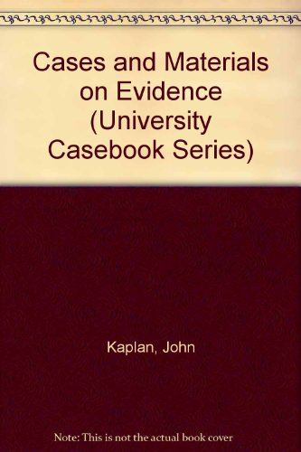 Cases and Materials on Evidence (University Casebook Series)