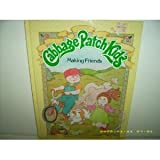 Making Friends (Cabbage Patch Kids) by Kathleen N. Daly (1984-04-03)