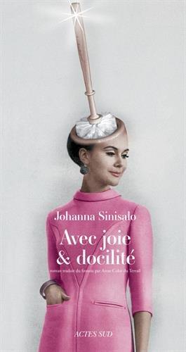 Avec joie et docilité par Johanna Sinisalo