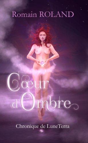 Coeur d'Ombre (LuneTerra t. 1)
