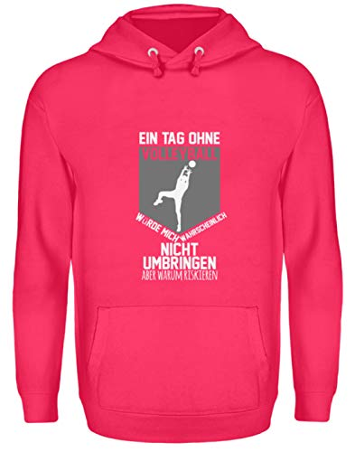 Risk Killing a Day Without Volleyball - Unisex Kapuzenpullover Hoodie -XL-Hot Pink