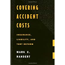 Covering Accident Costs: Insurance, Liability and Tort Reforms