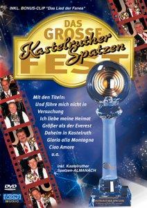 Kastelruther Spatzen - Das große Kastelruther Spatzen Fest