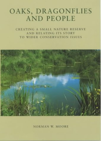 Oaks, Dragonflies and People - Creating a Small Nature Reserve and Relating its Story to Wider Conservation Issues