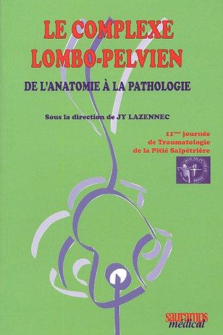 Le complexe lombo-pelvien : De l'anatomie à la pathologie