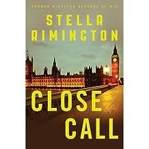 [{ Close Call: A Liz Carlyle Novel (Liz Carlyle Novels) By Rimington, Stella ( Author ) Aug - 12- 2014 ( Hardcover ) } ]
