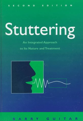 Stuttering: An Integrated Approach to Its Nature and Treatment por Barry Guitar