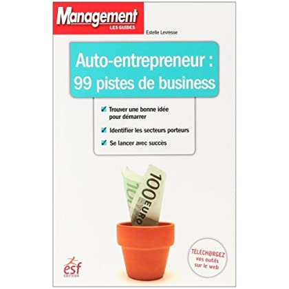 Auto-entrepreneur : 99 pistes de business