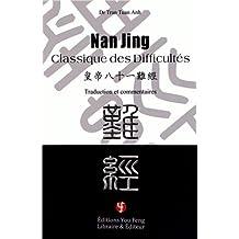 Nan Jing, classique des difficultés : Traduction et commentaires