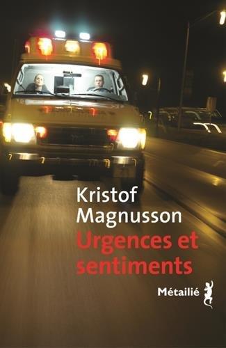 Urgences et sentiments par Kristof Magnusson