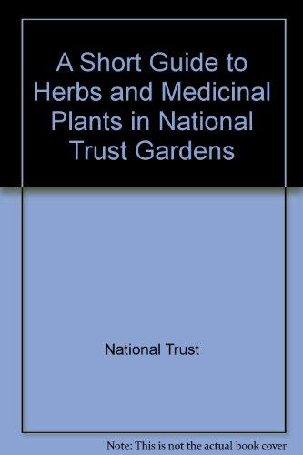 A short guide to herbs and medicinal plants in National Trust gardens