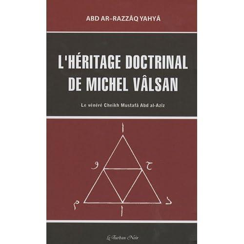 L'héritage doctrinal de Michel Vâlsan : Le vénéré Cheikh Mustafâ Abd al-Azîz