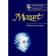 The Cambridge Companion to Mozart (Cambridge Companions to Music)