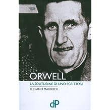 Orwell: La Solitudine Di Uno Scrittore (Vite)