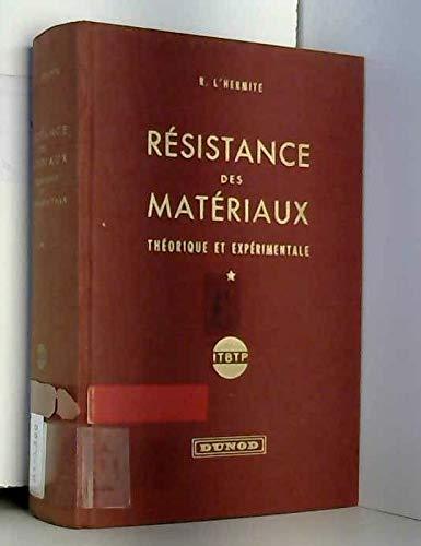 Résistance des matériaux : Théorique et expérimentale, par Robert L'Hermite,... Tome 1. Théorie de l'élasticité et des structures élastiques par Robert L'Hermite