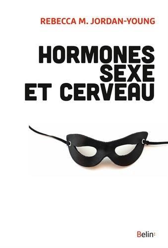 Hormones, sexe et cerveau par REBECCA M.JORDAN-YOUNG