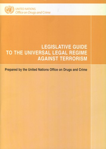 Legislative Guide to the Universal Legal Regime Against Terrorism