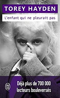 L Enfant Qui Ne Pleurait Pas Torey Hayden Babelio