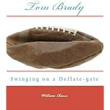 Tom Brady Swinging on a Deflate-gate (English Edition)