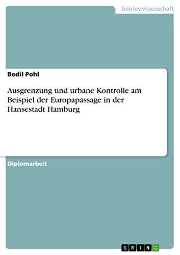 Ausgrenzung und urbane Kontrolle am Beispiel der Europapassage in der Hansestadt Hamburg
