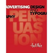 Advertising Design and Typography by Alex W. White (2015-09-01)