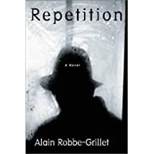Repetition by Alain Robbe-Grillet (2003-02-02)
