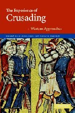 The Experience of Crusading: Volume 1 (The Experience of Crusading 2 Volume Hardback Set)