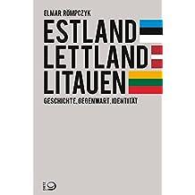 Estland, Lettland, Litauen: Geschichte, Gegenwart, Identität