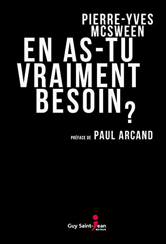 En as-tu vraiment besoin (2016) – Pierre-Yves McSween