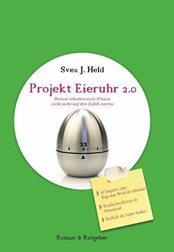 Projekt Eieruhr 2.0: Warum selbstbewusste Frauen nicht mehr auf den Zufall warten