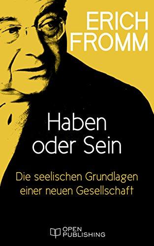 Pdf Download Haben Oder Sein Die Seelischen Grundlagen Einer Neuen Gesellschaft To Have Or To Be German Edition Ebook Audiobook Kindle By Erich Fromm Chdroileasis